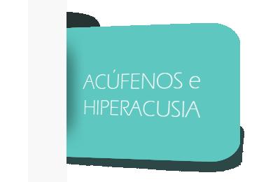 ACÚFENOS e HIPERACUSIA