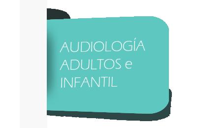 AUDIOLOGÍA ADULTOS E INFANTIL