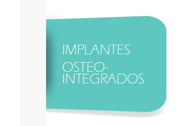 IMPLANTES OSTEOINTEGRADOS