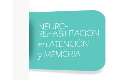 NEUROREHABILITACIÓN EN ATENCIÓN Y MEMÓRIA